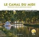 Le canal du Midi, patrimoine culturel, patrimoine naturel   Nouvelles Éditions Loubatières   Castelnaudary Tourisme - infos   Scoop.it