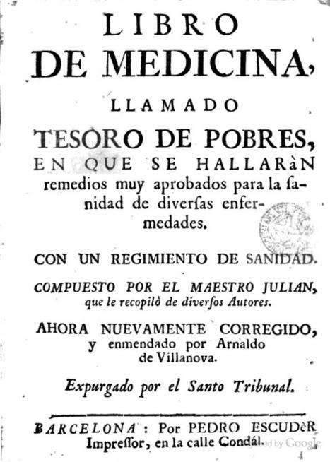 Libro de medicina llamado Tesoro de pobres | Medicina Primitiva | Scoop.it