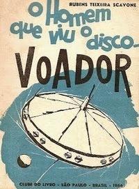 Almanaque da Arte Fantástica Brasileira: O Homem que Viu o Disco Voador, Rubens Teixeira Scavone | Ficção científica literária | Scoop.it