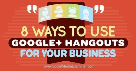 8 Ways to Use Google+ Hangouts for Your Business Social Media Examiner | AtDotCom Social media | Scoop.it
