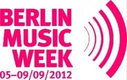 Berlin Music Week 2012! | Artistic startups Berlin | Scoop.it