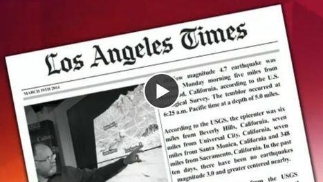 Quakebot : le premier robot-journaliste écrit un article dans le Los Angeles Times | Médias et numérique | Scoop.it