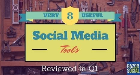 8 Very Useful Social media Tools Reviewed in Q1 | Marketing Done Right | Scoop.it