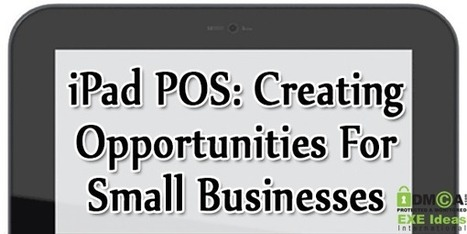 iPad POS: Creating Opportunities For Small Businesses | Application Development | Scoop.it