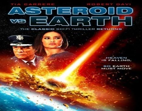 فيلم الاكشن والخيال العلمي Asteroid vs. Earth 2014   aflem   Scoop.it