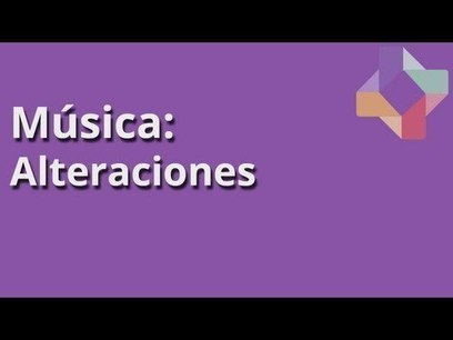 Alteraciones - Música - Educatina | Contenidos educativos digitales | Scoop.it