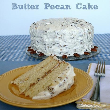Butter Pecan Cake - That's My Home   Food   Scoop.it
