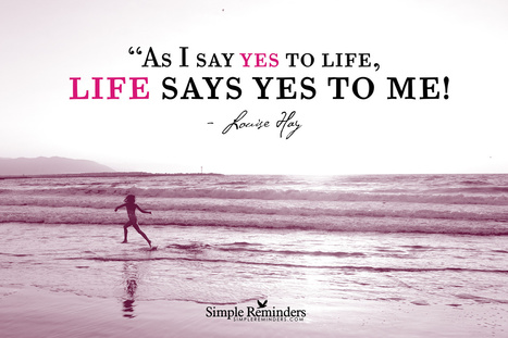 When We Say Yes, Life Says Yes | Living Business | Scoop.it