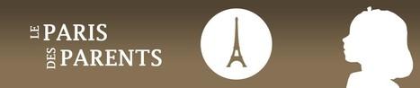 Paris des parents : le blog des mamans et papas parisiens   Famille   Scoop.it