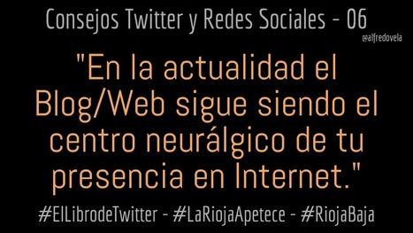 10 consejos sobre Redes Sociales #ElLibrodeTwitter #socialmedia #LaRiojaApetece #RiojaBaja | Educacion, ecologia y TIC | Scoop.it