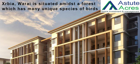 Xrbia, Warai is situated amidst a forest which has many unique species of birds and butterflies. | Rea Estate | Scoop.it