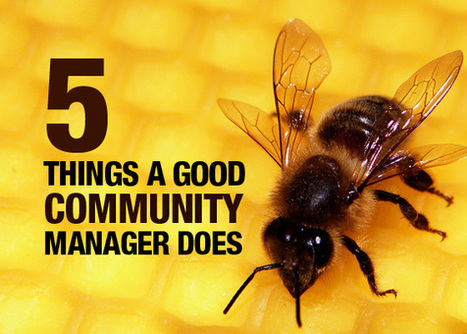 5 Things Every Good Community Manager Does | Business 2 Community | Digital Marketing & Social Technologies | Scoop.it
