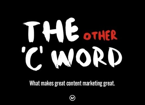 The other C word: what makes great content marketing great | Writer, Book Reviewer, Researcher, Sunday School Teacher | Scoop.it