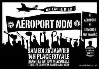 7e manif mensuelle contre le projet d'aéroport à NDDL, la métropole et son monde, le 26 Janvier à Nantes à partir de 14h | Les collectifs NDDL | Scoop.it