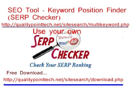 SEO Tool - Keyword Position Finder (SERP Checker) Free Download | Keyword Position Checker | Scoop.it