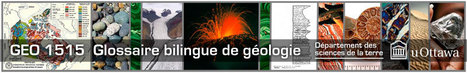 (FR) (EN) - Glossaire bilingue de géologie / Bilingual glossary of geology | terre.uottawa.ca | Glossarissimo! | Scoop.it
