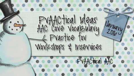 PrAACtical Ideas: AAC Core Vocabulary Practice for Workshops and Inservices | AAC: Augmentative and Alternative Communication | Scoop.it