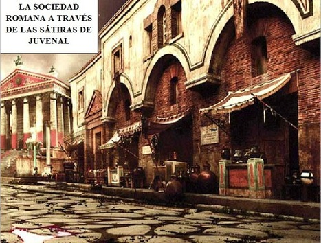 La sociedad romana a través de las sátiras de Juvenal (VI): Peroratio | Literatura latina | Scoop.it