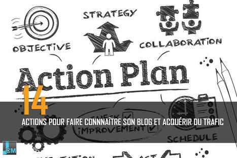 14 actions pour faire connaitre son blog et acquérir du trafic | Vous avez dit Coaching !? | Scoop.it