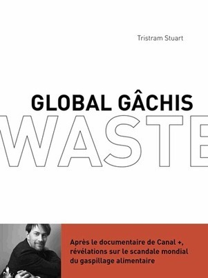 « Global gachis le scandale mondial du gaspillage alimentaire » - Evene | Food and news | Scoop.it