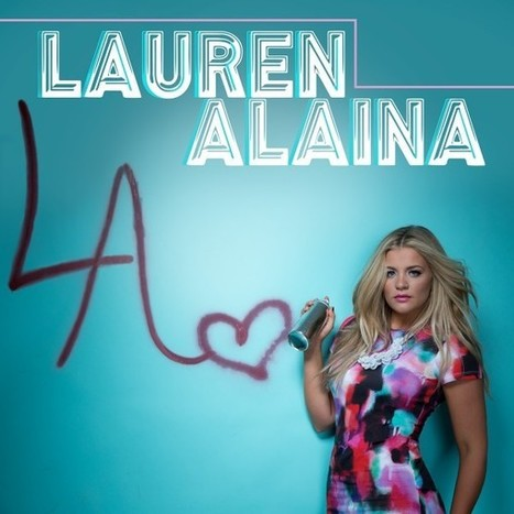 Lauren Alaina Delivers On New EP | Country Music Today | Scoop.it