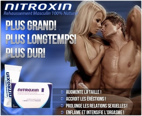 Nitroxin Male Enhancement Supplément Revue - Obtenez Plus Sexy Et Plus Fort Avec l'âge ! | Amazing supplement for men! | Scoop.it