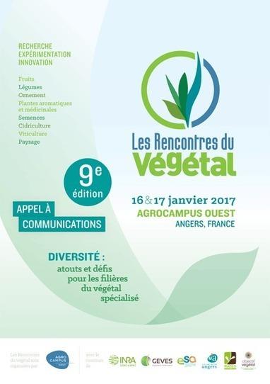Les Rencontres du Végétal - 9e édition - 16 et 17 janvier 2017 - AGROCAMPUS OUEST, Angers | AGRONOMIE VEGETAL | Scoop.it