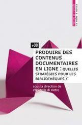 Produire des contenus documentaires en ligne #30 | Enssib | Veille métiers | Scoop.it