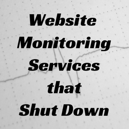 50 Website Monitoring Services that Shut Down | Web Designer & Web Developer Tools | Scoop.it
