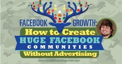 Facebook Growth: How to Create Huge Facebook Communities Without Advertising | Quick Social Media | Scoop.it