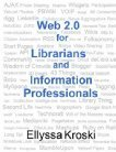 Sarah Sammis (Hayward, CA)'s review of Web 2.0 for Librarians and Information Professionals   The Information Professional   Scoop.it