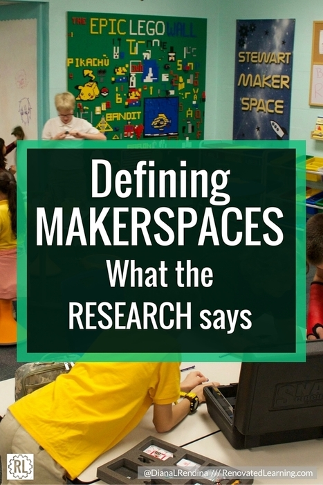 Defining Makerspaces: What the Research Says Renovated Learning @DianaLRendina | Emerging Classroom | Scoop.it