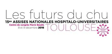 CHU 15èmes Assises nationales hospitalo-universitaires 2016 à Toulouse - Haute-Garonne / Foxoo | congres toulouse | Scoop.it