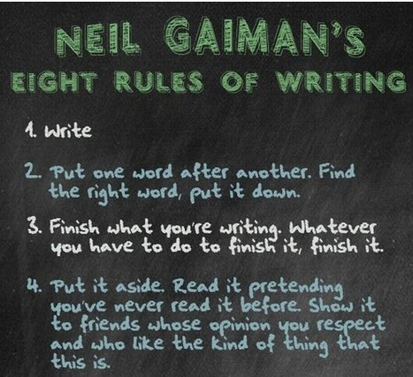Neil Gaiman's Eight Rules of Writing | Techno classrooms | Scoop.it