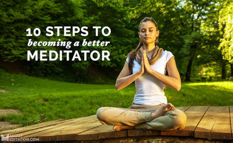Making Progress in Meditation: 10 Simple Steps | About Meditation | Scoop.it
