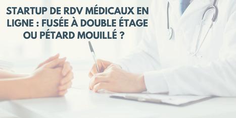 Startup de RDV médicaux en ligne: fusée à double étage ou pétard mouillé? | Santé et Parcours Patient | Scoop.it
