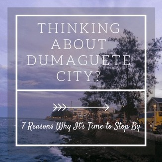 Thinking about Dumaguete City? 7 Reasons Why It's Time To Stop By! - Everywhere with Ferna | Philippine Travel | Scoop.it