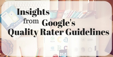 Insights from Google's Quality Rater Guidelines in the Age of Quality Updates | SEO Tips, Advice, Help | Scoop.it