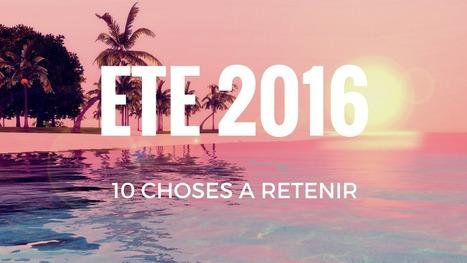 Tendances : ce qu'il faut retenir de l'été 2016 | communication numérique corporate | Scoop.it