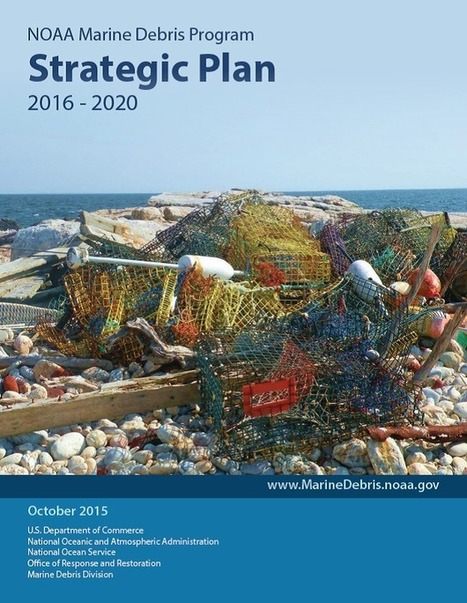 NOAA Marine Debris Program Releases 2016-2020 Strategic Plan | Marine Litter | Scoop.it
