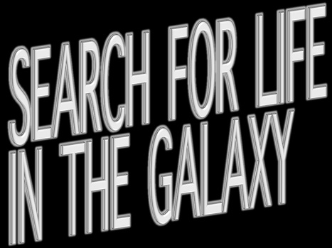 Search for Life in the Galaxy | SETI: The Search for Extraterrestrial Intelligence | Scoop.it