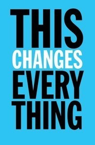 This Changes Everything | Willy's Reading List | Scoop.it