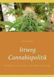 Irrweg Cannabispolitik - Heinz Duthel (Buch)  – jpc | 24breakingnews.net | Scoop.it