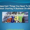 6 Important Things You Need To Know About Starting A Business On eBay
