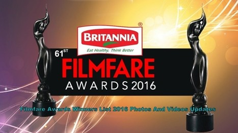 Filmfare Awards Winners List 2016 Photos And Videos Updates | tollytrendz | Scoop.it