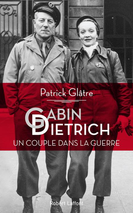 GABIN-DIETRICH, Un couple dans la guerre | Off the beaten tracks | Scoop.it