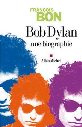 À lire   Bob Dylan, une biographie (2007), par @fbon aux éditions @AlbinMichel   CULTURE, HUMANITÉS ET INNOVATION   Scoop.it