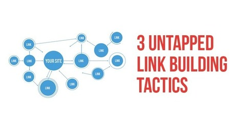 3 Link Building Tactics You Should Follow To Get More Traffic | SEO Tips & Updates | Scoop.it