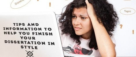 Tips and information to help you finish your dissertation in Style - Dissertation Online - Official Blog | Dissertation Online UK | Scoop.it