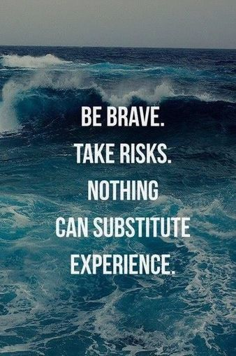 be brave take risks - Inspirational Quotes | allwaysbehappy | Scoop.it